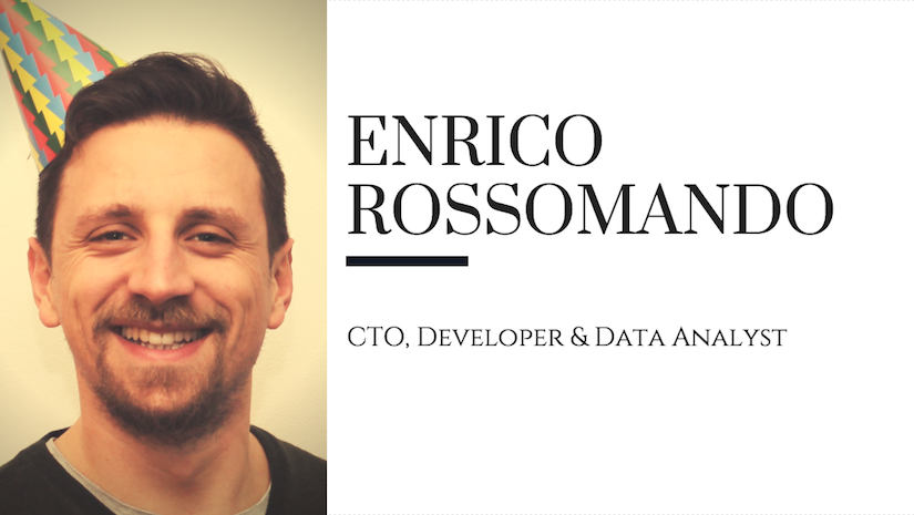 Enrico Rossomando - CTO, Developer & Data Analyst