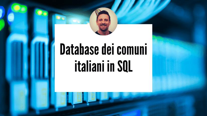Database dei comuni italiani gratis in SQL (MySQL)